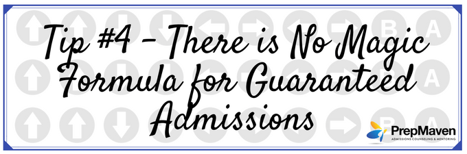 There is No Magic Formula for Guaranteed Admissions