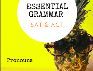 ACT and SAT Grammar_Pronouns