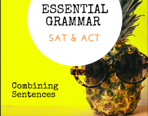 Combining Sentences_SAT and ACT Punctuation