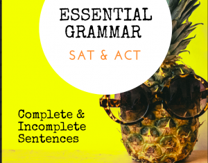 Complete and Incomplete Sentences on the SAT:ACT