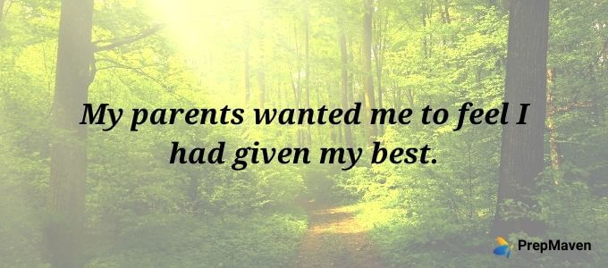 My parents wanted me to feel I had given my best.