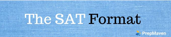 PrepMaven's SAT Guide_The SAT Format